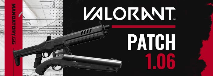 Valorant Patch Note 1.06