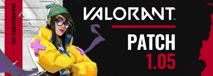 Valorant : Patch Notes 1.05
