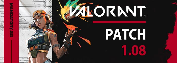 Patch Notes 1.08 Valorant