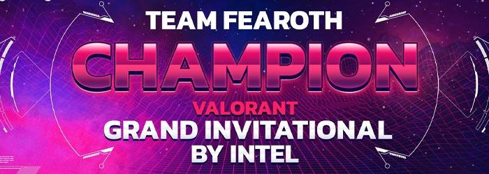 La Team Fearoth remporte le Valorant Grand Invitational by Intel - valorant esport intel grand festival finale fearoth - Mandatory.gg