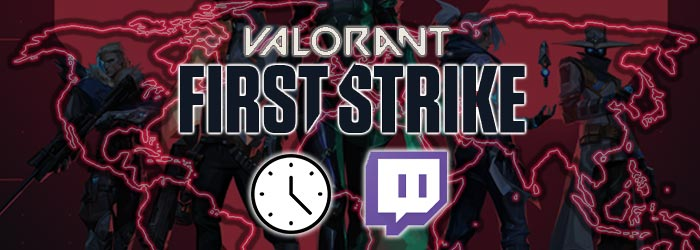 First Strike : Horaires et Streams