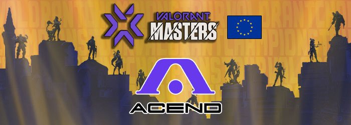 Acend wins the Valorant Masters EU 1