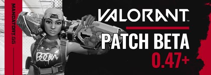 Valorant Notes de Patch 0.47+