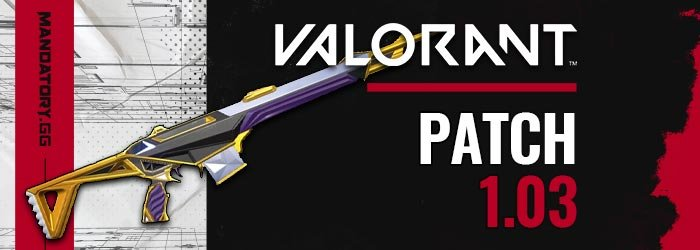 Valorant : Notes de Patch 1.03