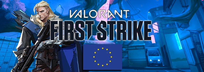 Le Format du First Strike Valorant EU