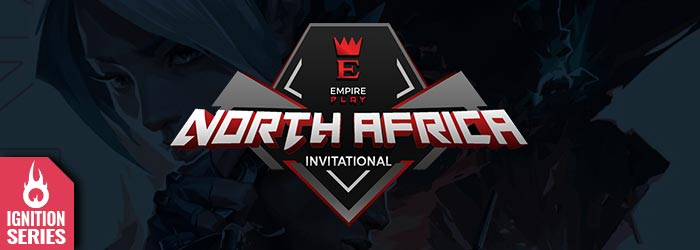 Ignition Series : Empire Play North Africa Invitational