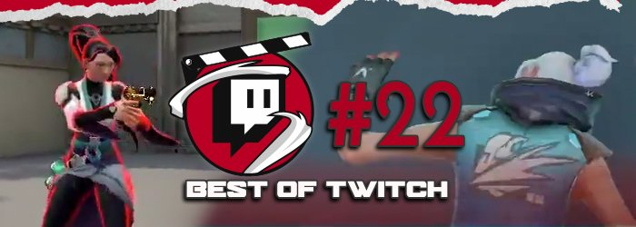 Best of Valorant's Twitch Clips : Week 22