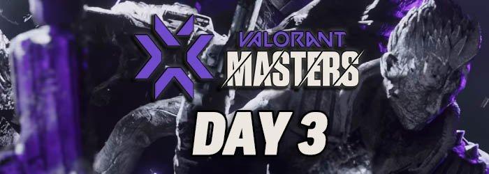 Valorant Masters 2 Reykjavik Day 3