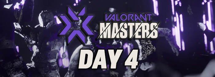 Valorant Masters 2 Reykjavik Day 4