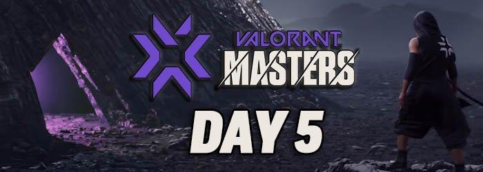 Valorant Masters 2 - Jour 5 : Récap et résultats - valorant champions tour masters2 results day5 - Mandatory.gg