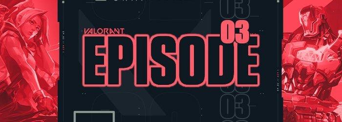 Tout savoir sur l'Épisode 3 de Valorant - valorant episode 3 meta - Mandatory.gg
