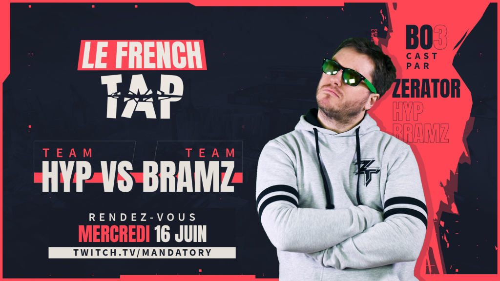 Le French Tap : Bramz et HyP s'affrontent sous les yeux de ZeratoR - valorant mandatory french tap zerator bramz hyp - Mandatory.gg