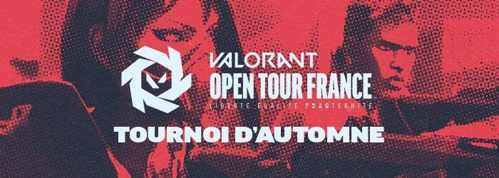 Inscriptions au Tournoi d'Automne du VALORANT OPEN TOUR FRANCE