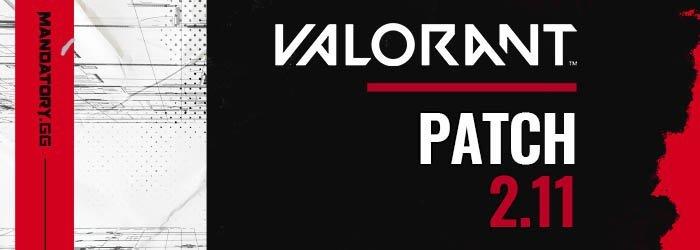 Notes de Patch 2.11 de Valorant - valorant patch notes 211 - Mandatory.gg