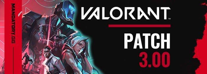 Notes de Patch 3.00 de Valorant - valorant patch notes 300 - Mandatory.gg