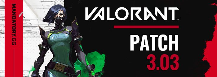 Valorant Patch Notes 3.03