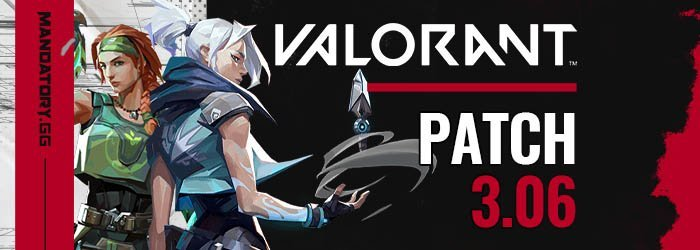 Valorant Patch Notes 3.06